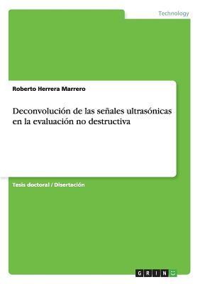 Deconvolución de las señales ultrasónicas en la evaluación no destructiva