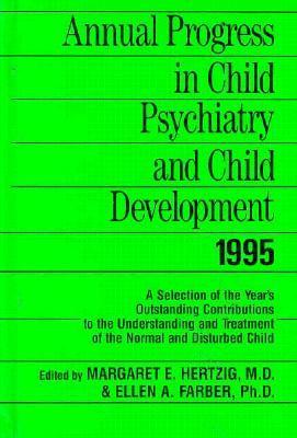 Annual Progress in Child Psychiatry and Child Development 1995