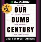The Onion's Our Dumb Century 2001 Day-by-Day Calendar