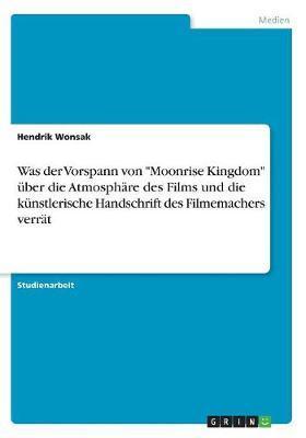 """Was der Vorspann von """"Moonrise Kingdom"""" über die Atmosphäre des Films und die künstlerische Handschrift des Filmemachers verrät"""