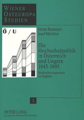 Die Hochschulpolitik in Österreich und Ungarn 1945-1995