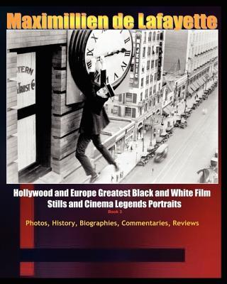 Hollywood and Europe Greatest Black and White Films Stills and Cinema Legend Portraits
