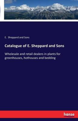 Catalogue of E. Sheppard and Sons