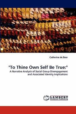 """To Thine Own Self Be True"