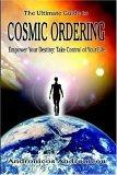 The Ultimate Guide to Cosmic Ordering - Empower Your Destiny