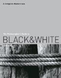 The Photographer's Guide to Black & White