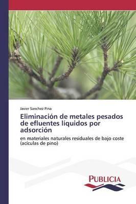 Eliminación de metales pesados de efluentes líquidos por adsorción