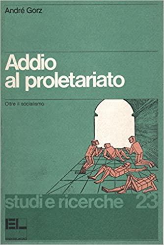 Addio al proletariat...
