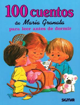100 Cuentos  De   Maria Granata/100 Stories Of Maria Granata
