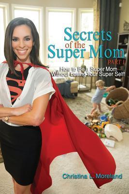 Secrets of the Super Mom