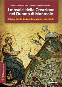 I mosaici della creazione nel Duomo di Monreale. Il «luogo» dove la storia della salvezza è resa visibile