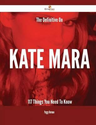 The Definitive on Kate Mara