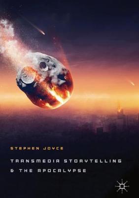 Transmedia Storytelling and the Apocalypse