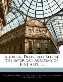 Address, Delivered Before the American Academy of Fine Arts. ...
