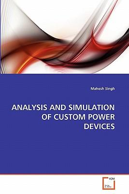 ANALYSIS AND SIMULATION OF CUSTOM POWER DEVICES