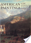 American Paintings in the Metropolitan Museum of Art: A catalogue of works by artists born between 1816 and 1845, by Natalie Spassky