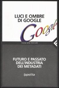 Luci e ombre di Google