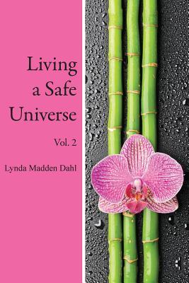 Living a Safe Universe, Vol. 2