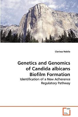 Genetics and Genomics of Candida Albicans Biofilm Formation