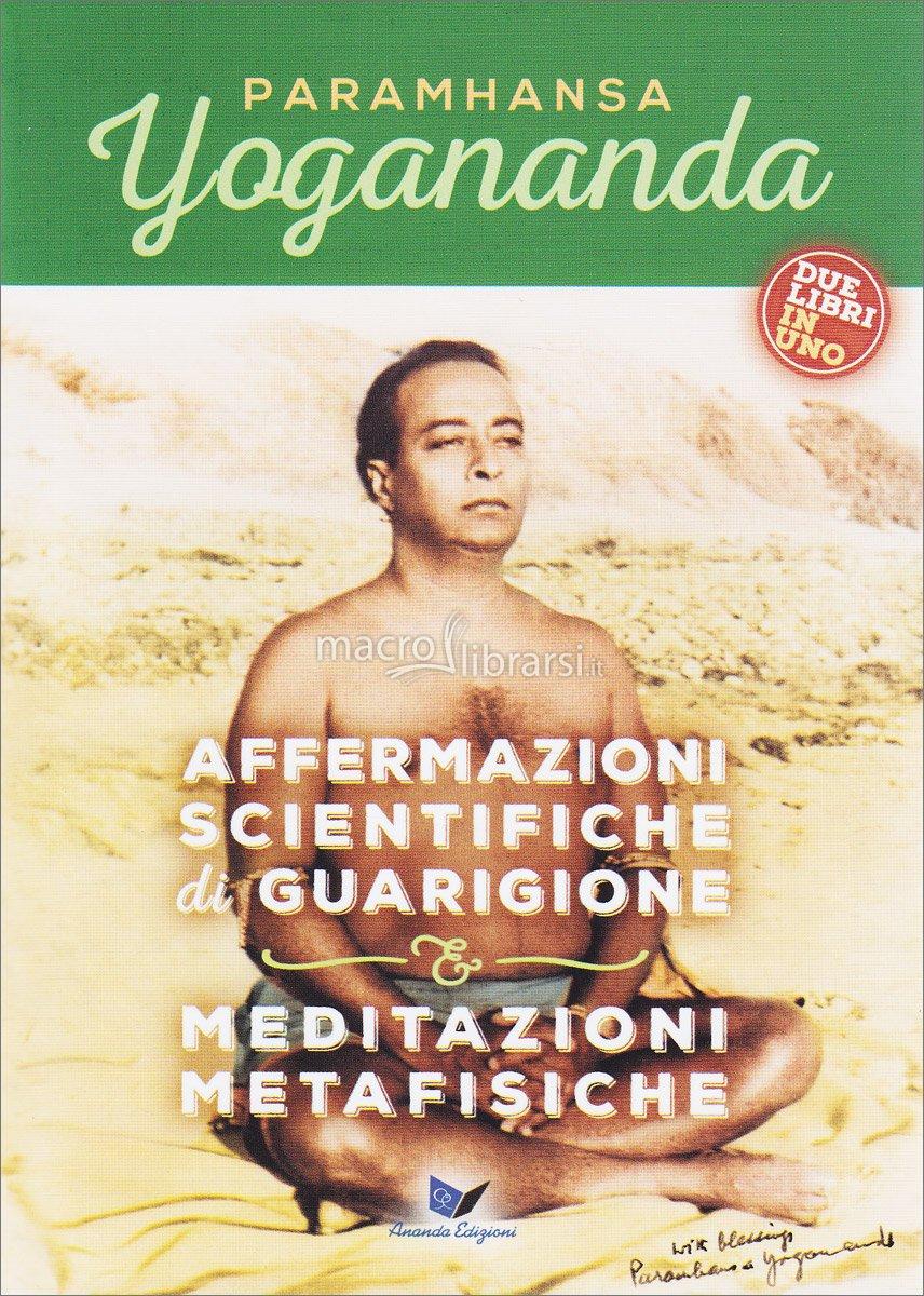 Affermazioni scientifiche di guarigione e meditazioni metafisiche