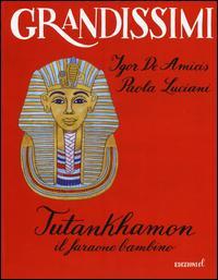 Tutankhamon. Il faraone bambino
