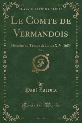 Le Comte de Vermandois, Vol. 1