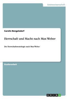 Herrschaft und Macht nach Max Weber