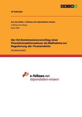 Der EU-Kommissionsvorschlag einer Finanztransaktionssteuer als Maßnahme zur Regulierung der Finanzmärkte