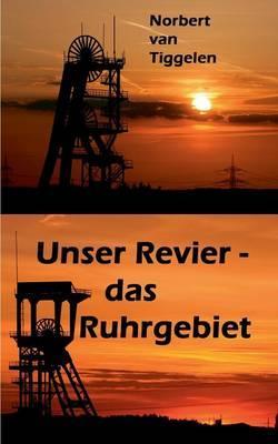 Unser Revier - das Ruhrgebiet