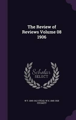 The Review of Reviews Volume 08 1906