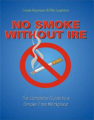 No Smoke without Ire