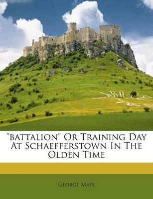 Battalion or Training Day at Schaefferstown in the Olden Time