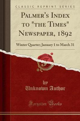 """Palmer's Index to """"the Times"""" Newspaper, 1892"""