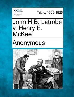 John H.B. Latrobe V. Henry E. McKee