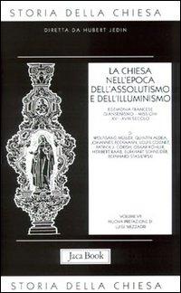 Storia della Chiesa / La Chiesa nell'Epoca dell'Assolutismo e dell'Illuminismo