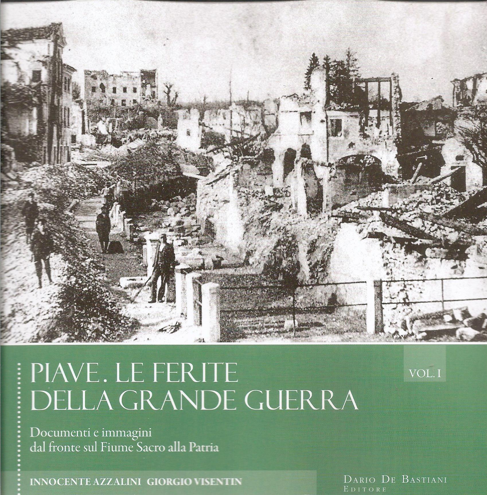Piave, le ferite della Grande guerra - vol. I
