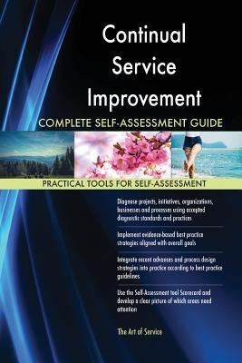 Continual Service Improvement Complete Self-Assessment Guide