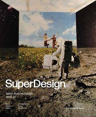 superdesign italian radical design 1965-75