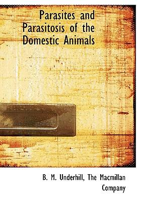 Parasites and Parasitosis of the Domestic Animals