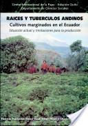 Raíces y tubérculos andinos cultivos marginados en el Ecuador