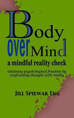 Body over Mind