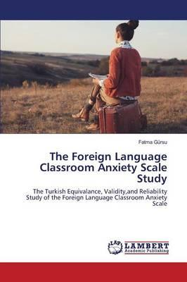 The Foreign Language Classroom Anxiety Scale Study