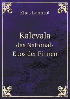 Kalevala Das National-Epos Der Finnen