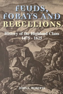 Feuds, forays and rebellions