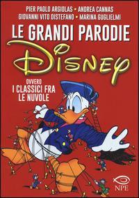 Le grandi parodie Disney ovvero i classici fra le nuvole. Ediz. illustrata