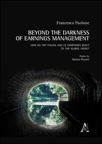 Beyond the darkness of earings management. How do top italian and us companies react ti the global crisis?