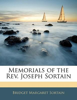 Memorials of the REV. Joseph Sortain