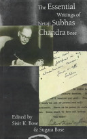 The essential writings of Netaji Subhas Chandra Bose