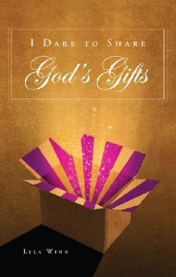 I Dare to Share God's Gifts