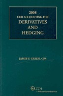 CCH Accounting for Derivatives and Hedging 2008